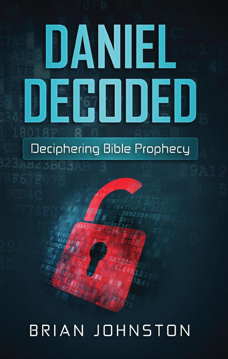 Daniel Decoded: Deciphering Bible Prophecy (ebook)