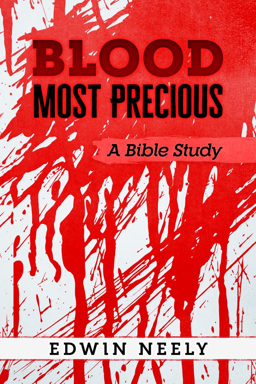 Blood Most Precious A Bible Study